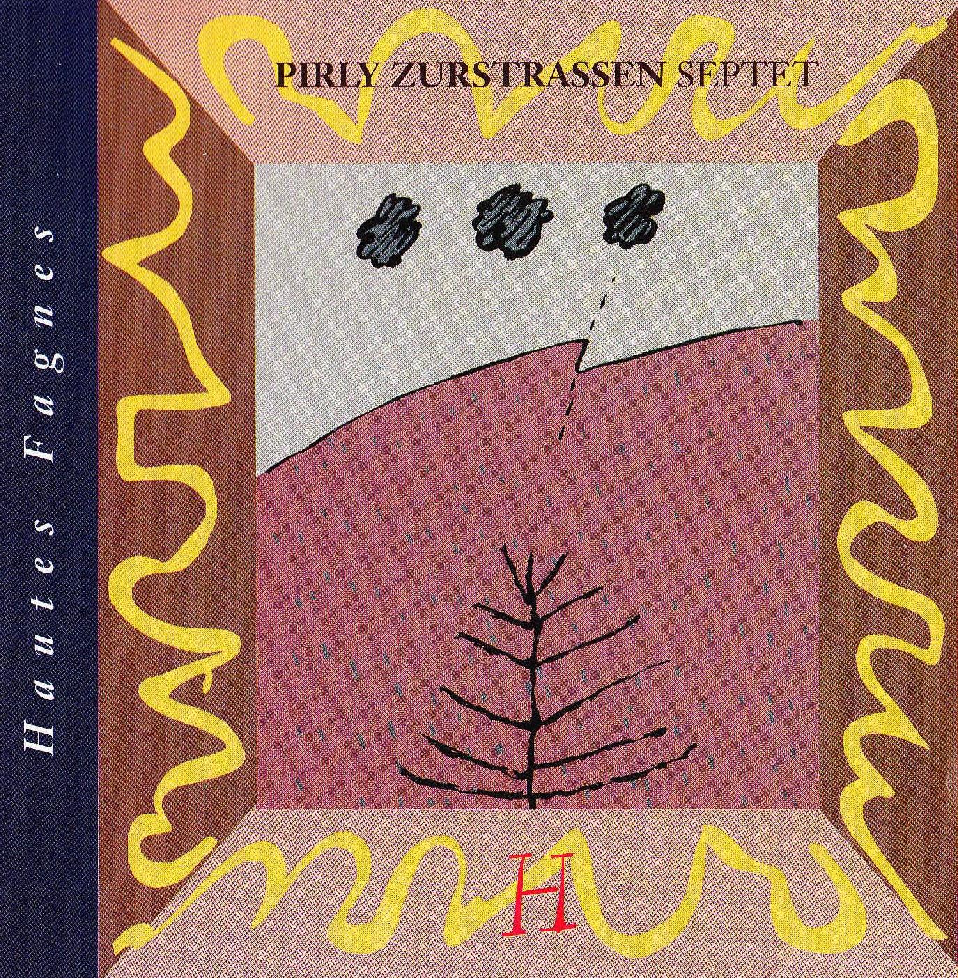 """Pirly Zurstrassen Septet H: """"Hautes Fagnes"""" ('92)"""