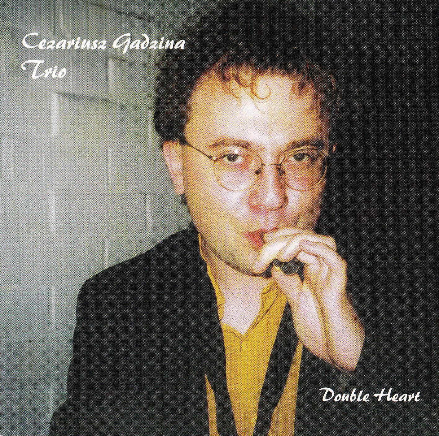 "Cezarius Gadzina trio: ""Double Heart"" ('02)"