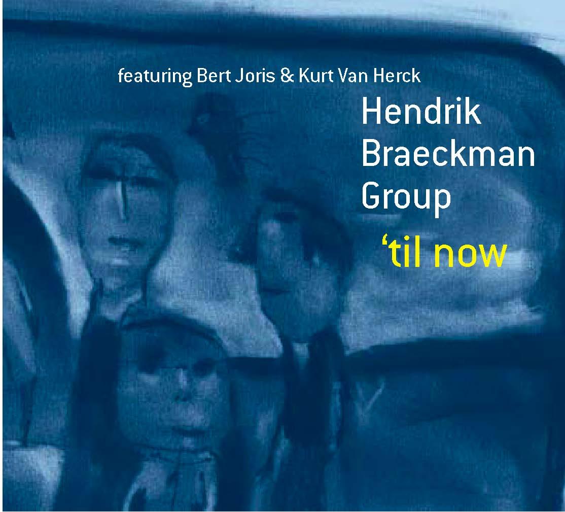 "Hendrik Braeckman Quintet: "" 'til now"" ('05)"