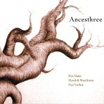 Ancesthree (Ben Sluys-Hendrik Braeckman-Piet Verbist)